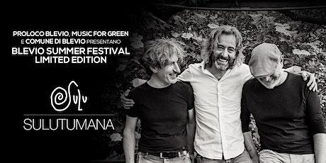 Sulutumana @ Blevio Summer Festival - Limited Edition biglietti