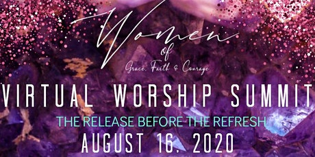 2020 Women of Grace, Faith & Courage (WOG) Virtual Worship Summit tickets