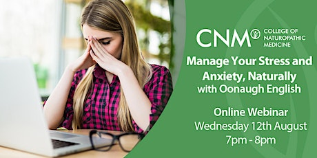 CNM Online Health Talk - Manage your Stress and Anxiety, Naturally IE tickets