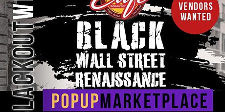Black Wall Street Renaissance  #BlackoutWeek Pop Up Marketplace tickets