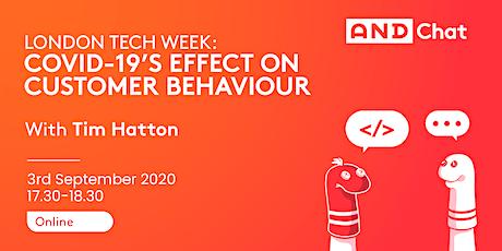 London Tech Week: COVID-19's Effect On Customer Behaviour tickets
