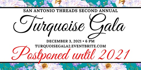 San Antonio Threads 2nd Annual Turquoise  Gala tickets