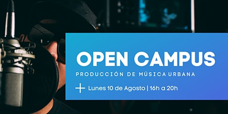 OPEN CAMPUS | Producción de Música Urbana entradas