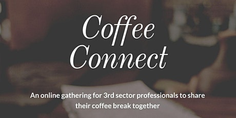 Coffee Connect - A shared coffee break between 3rd sector professionals tickets