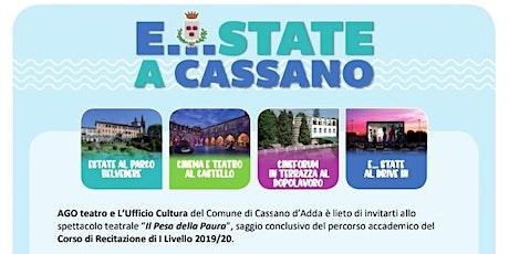 """E...state a Cassano - """"IL PESO DELLA PAURA """" Ago Teatro biglietti"""