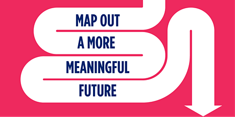 Map Out a More Meaningful Future: Master the Art of Personal Reinvention tickets