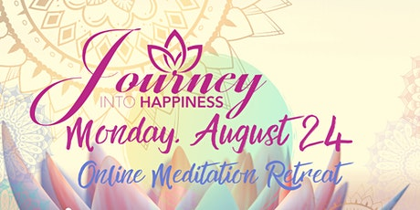 ONLINE JOURNEY INTO HAPPINESS- Aug 24 tickets