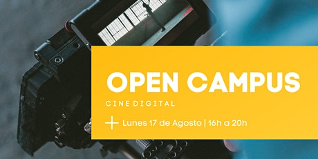 OPEN CAMPUS | Cine Digital entradas