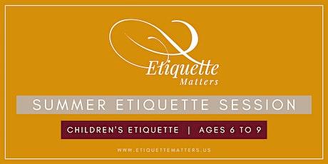 Children's Etiquette Session  (ages 6 - 9) tickets