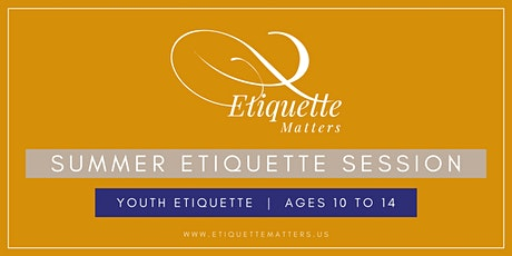 Youth Etiquette Session  (ages 10 - 14) tickets