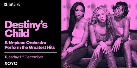 Destiny's Child - 16 Piece Orchestra Perform their Greatest Hits tickets