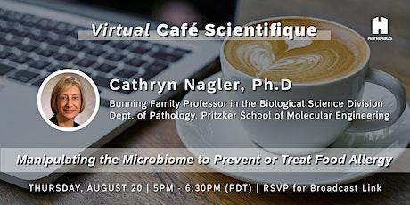 Virtual Café Scientifique   Manipulating the Microbiome - Food Allergy tickets