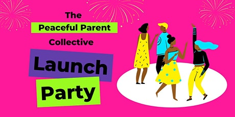 The Peaceful Parent Collective Launch Party tickets