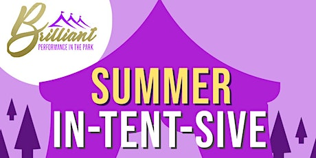 Brilliant Theatre Arts - In-tent-sive Summer Project tickets