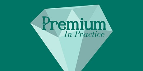 Premium in Practice: Communication Strategies for Your Business tickets