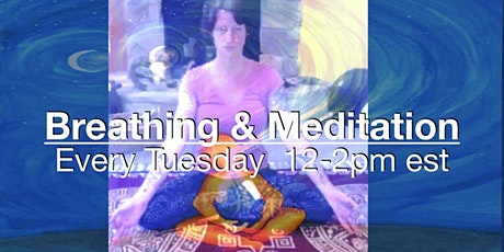 Breathing & Meditation Class Every Tuesday! (Free) tickets