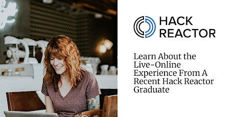 Learn About the Live-Online Experience From a Recent Hack Reactor Graduate tickets