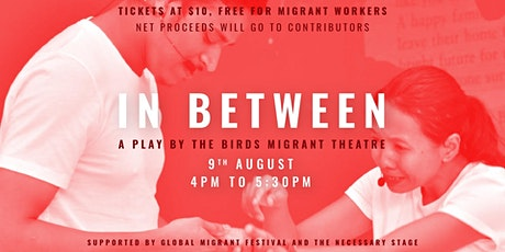 In Between – a play by The Birds Migrant Theatre tickets