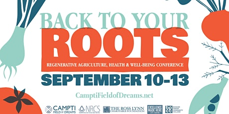 Back To Your Roots 2020: Regenerative Agriculture, Health & Wellbeing tickets