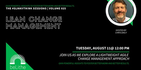 The #SlinkyThink Sessions Vol 025 | Change Model  Lean Change Management tickets