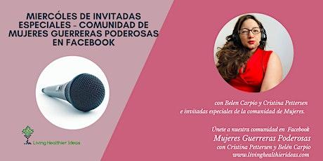 Miércoles de Invitadas Especiales - Mujeres Guerreras Poderosas tickets