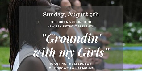 Groundin' with My Girls: Planting the Seeds for Our Growth & Harmony! tickets