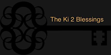 The Ki 2 Blessings  tickets