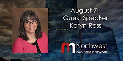 VIRTUAL Northwest Meeting August 7: Guest Speaker Karyn Ross