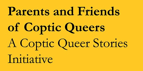 Parents and Friends of Coptic Queers tickets