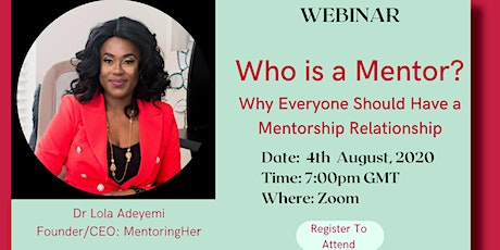 Who Needs A Mentor ?  Key Steps to Maximise Your Mentorship Relationship tickets