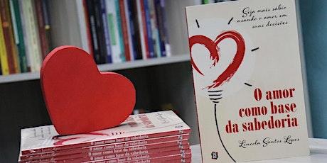 Lançamento do Livro: O Amor Como Base da Sabedoria ingressos