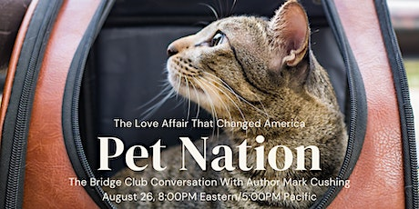 How we became a PET NATION: A discussion with Mark Cushing tickets