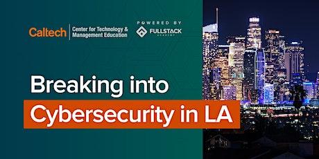 Breaking into Cybersecurity in LA tickets