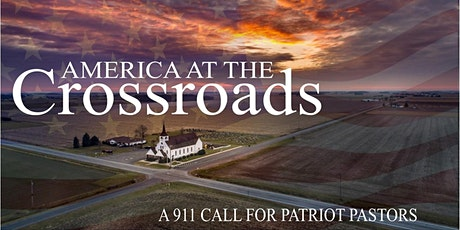 America at the Crossroads : A  911 Call for Pastors tickets
