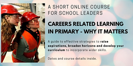Careers related learning in primary - why it matters. tickets