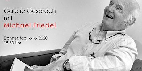 Galeriegespräch Michael Friedel Tickets
