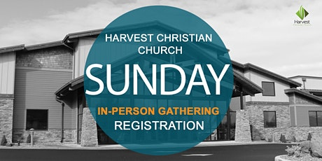 Harvest Christian Church In-Person Gathering Registration tickets