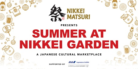Nikkei Matsuri presents Summer at Nikkei Garden tickets