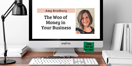 The Woo of Money in Your Business with Amy Bradbury tickets
