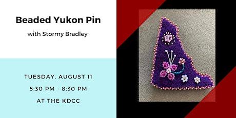 Beaded Yukon Pin with Stormy Bradley tickets