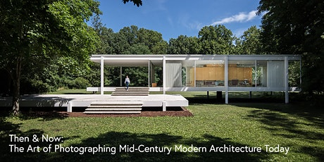 Then & Now: The Art of Photographing Mid-Century Modern Architecture Today tickets