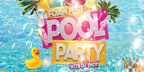 FOAM FEST POOL PARTY tickets