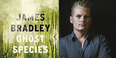 Library Online: In-conversation with James Bradley - Ghost Species tickets