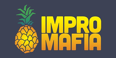 Be a Member of Impromafia. tickets