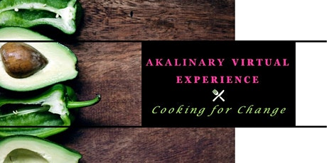 AKAlinary Virtual Experience: Cooking for Change tickets