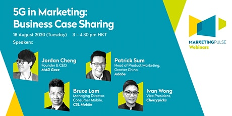 MarketingPulse Webinars [Session 4] 5G in Marketing: Business Case Sharing tickets