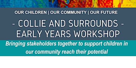 Collie and Surrounds Early Years Stakeholder Workshop tickets