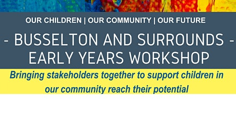 Busselton and Surrounds Early Years Stakeholder Workshop tickets