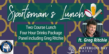 Sportsman Lunch ft. Greg Ritchie tickets