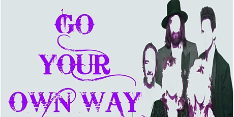 Go Your Own Way - A Tribute to Fleetwood Mac & Stevie Nicks tickets